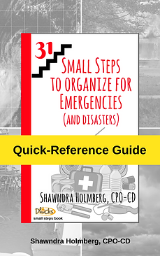 Quick Reference Guide to 31 Small Steps to Organize for Emergencies (and Disasters) by Shawndra Holmberg