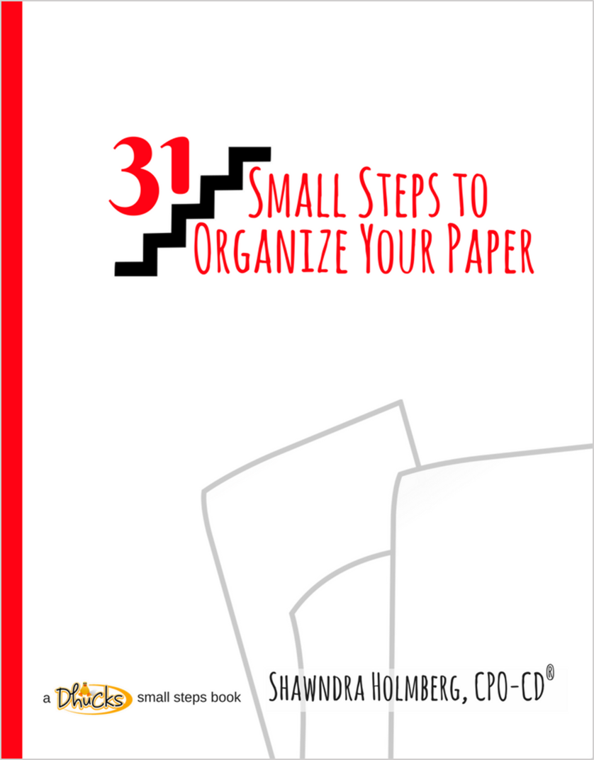31 Small Steps to Organize Your Paper by Shawndra Holmberg