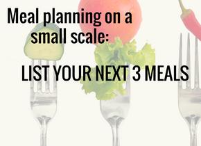 List your next 3 meals