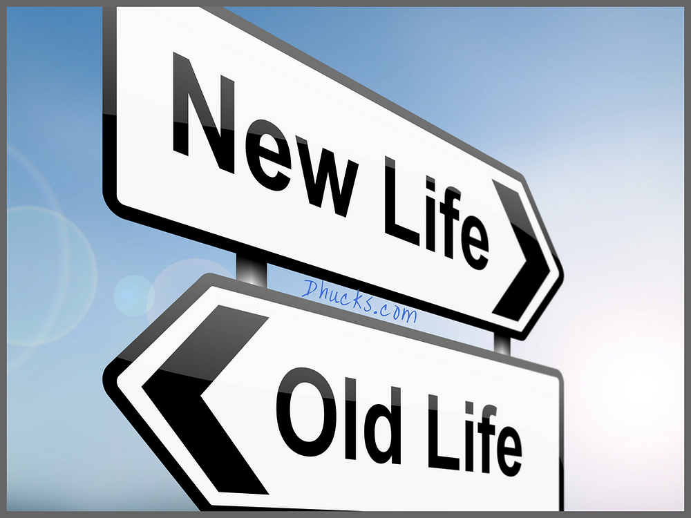 Clarify what you want from your New Live (road sign shows new life pointing right and old life pointing left).