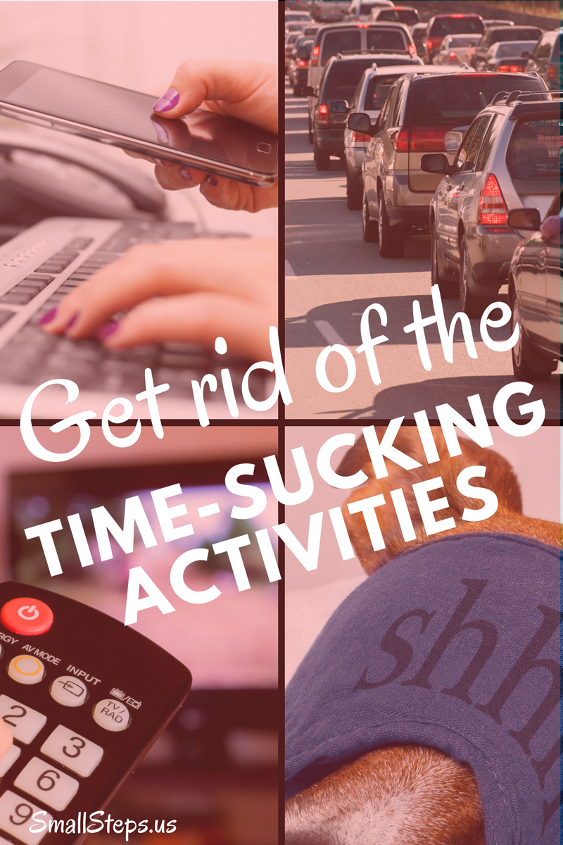 Get rid of the time-sucking activities in your day