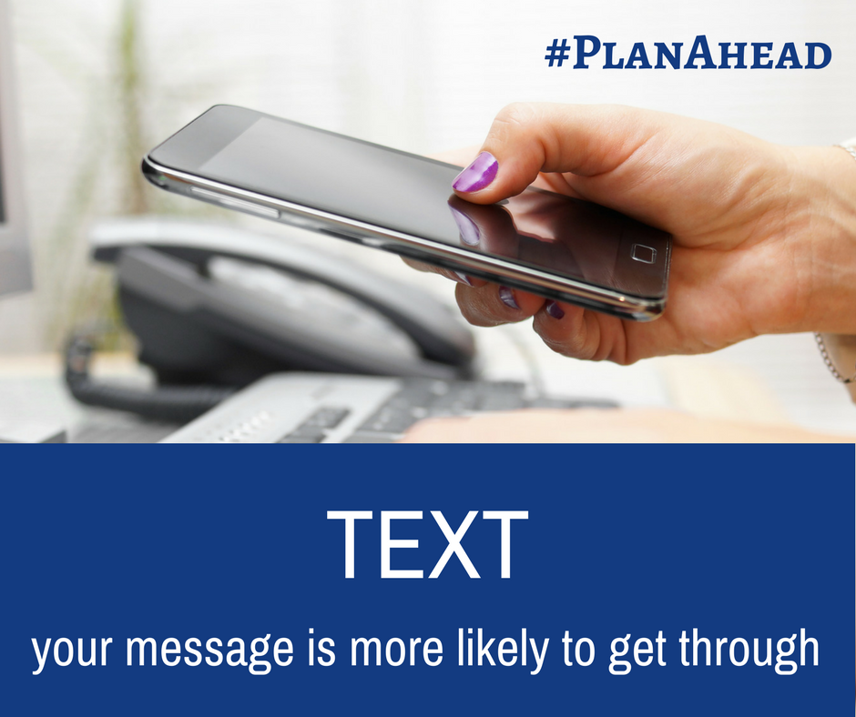 If your call won't go through try texting - smartphone - #planahead