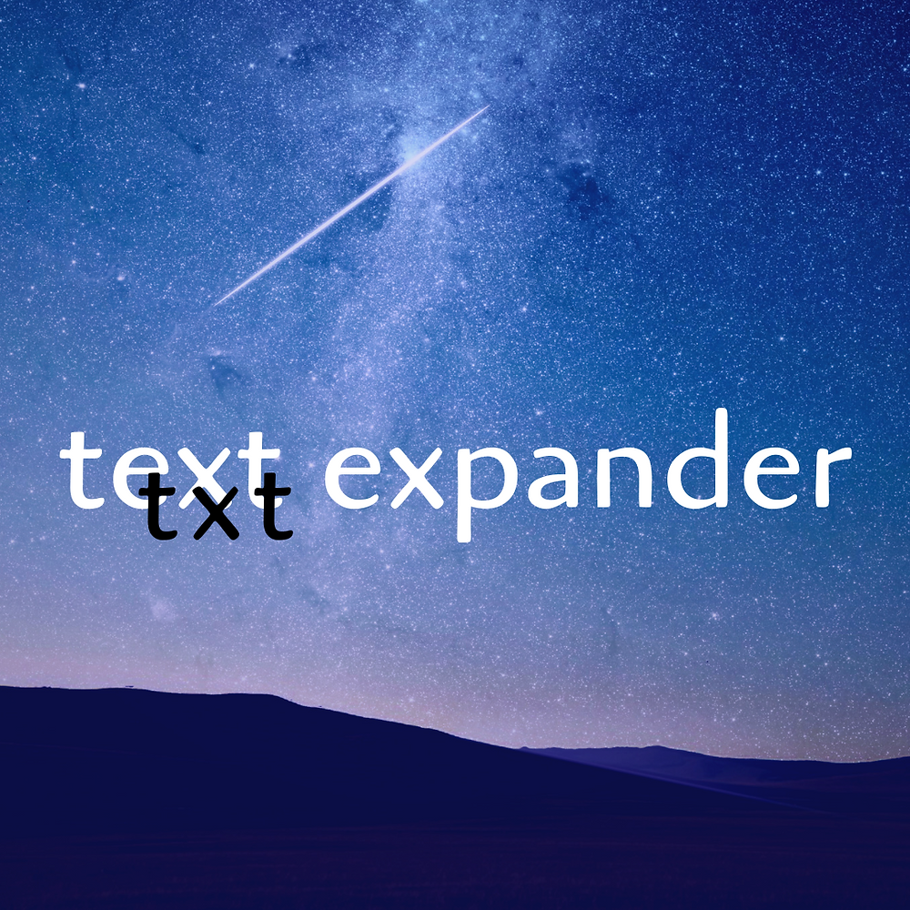 Text Expander tool can save you time.
