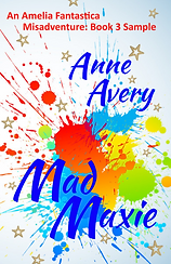 Mad Maxie by Anne Avery (book 3)