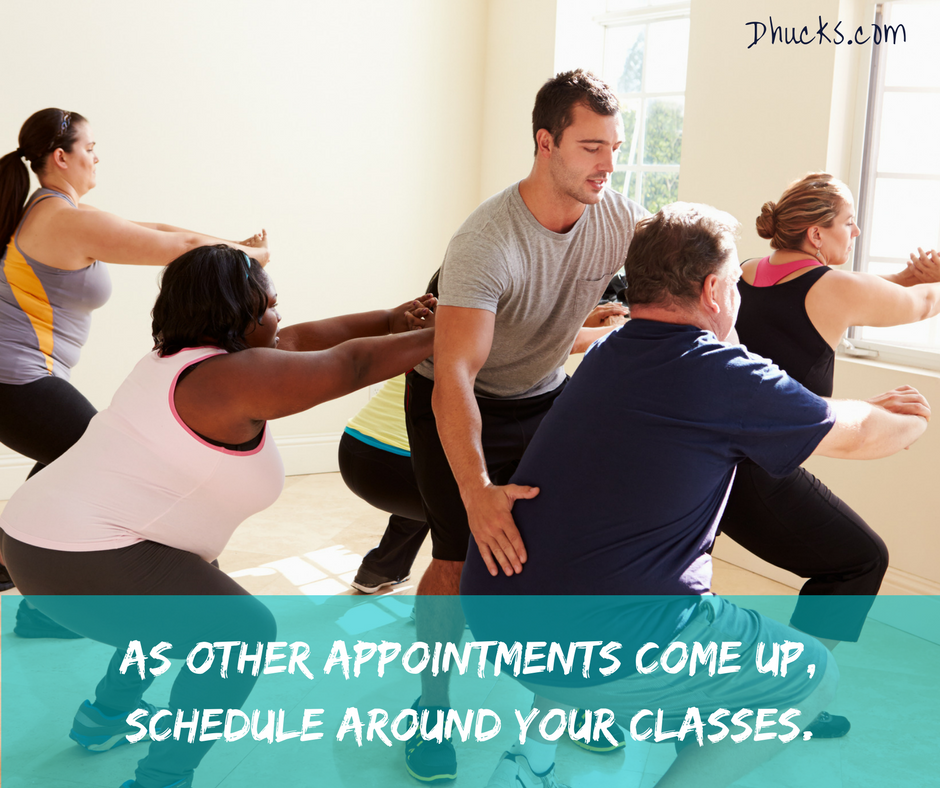 """women and men in an exercise class. Post quote """"as other appointments come up, schedule around your classes."""""""