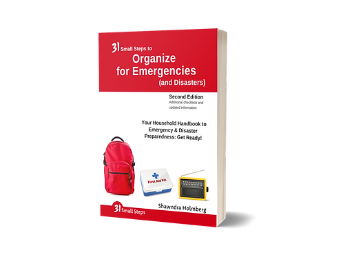 31 Small Steps to Organize for Emergencies (and Disasters) (PRINT) - 2nd Edition