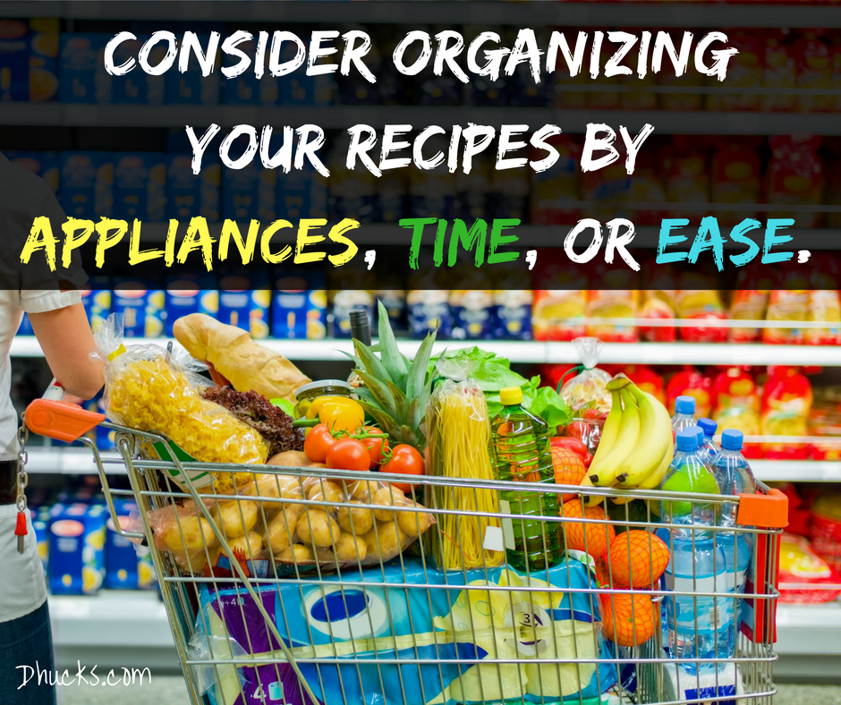 "shopping cart filled with food - ""consider organizing your recipes by appliance, time, or ease."