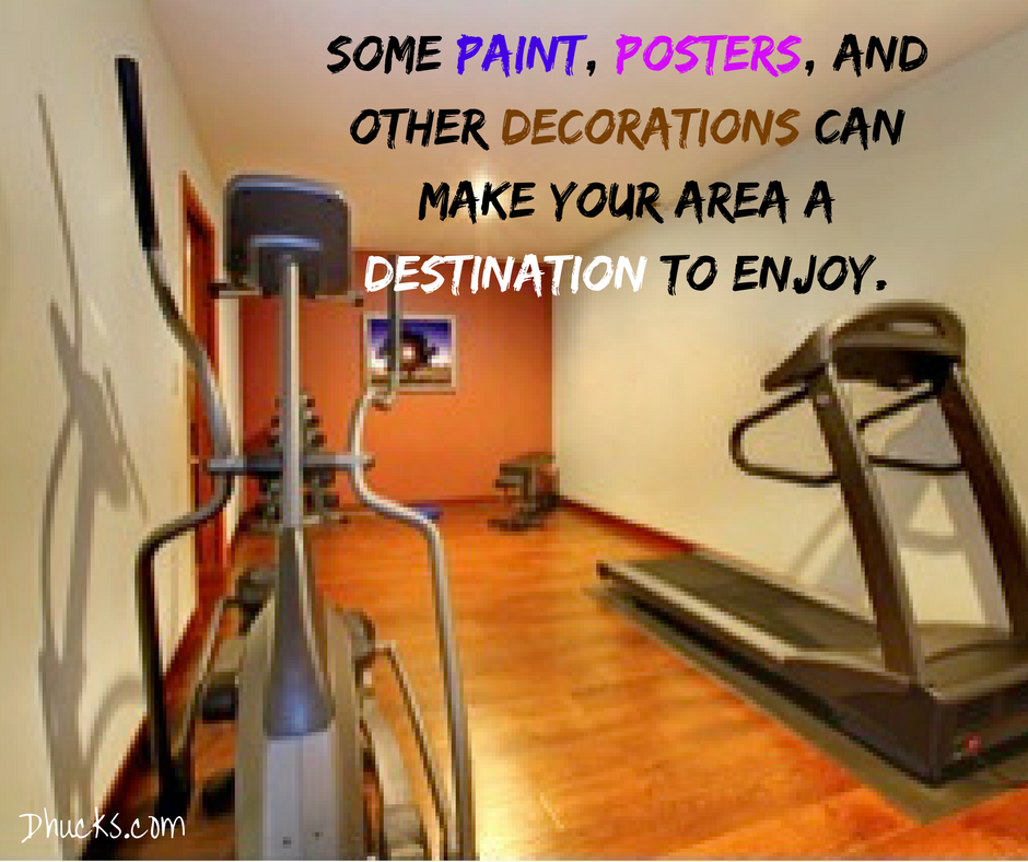 """home gym with treadmill and other equipment.  post quote """"some paint, posters, and other decorations can make your area a destination to enjoy."""