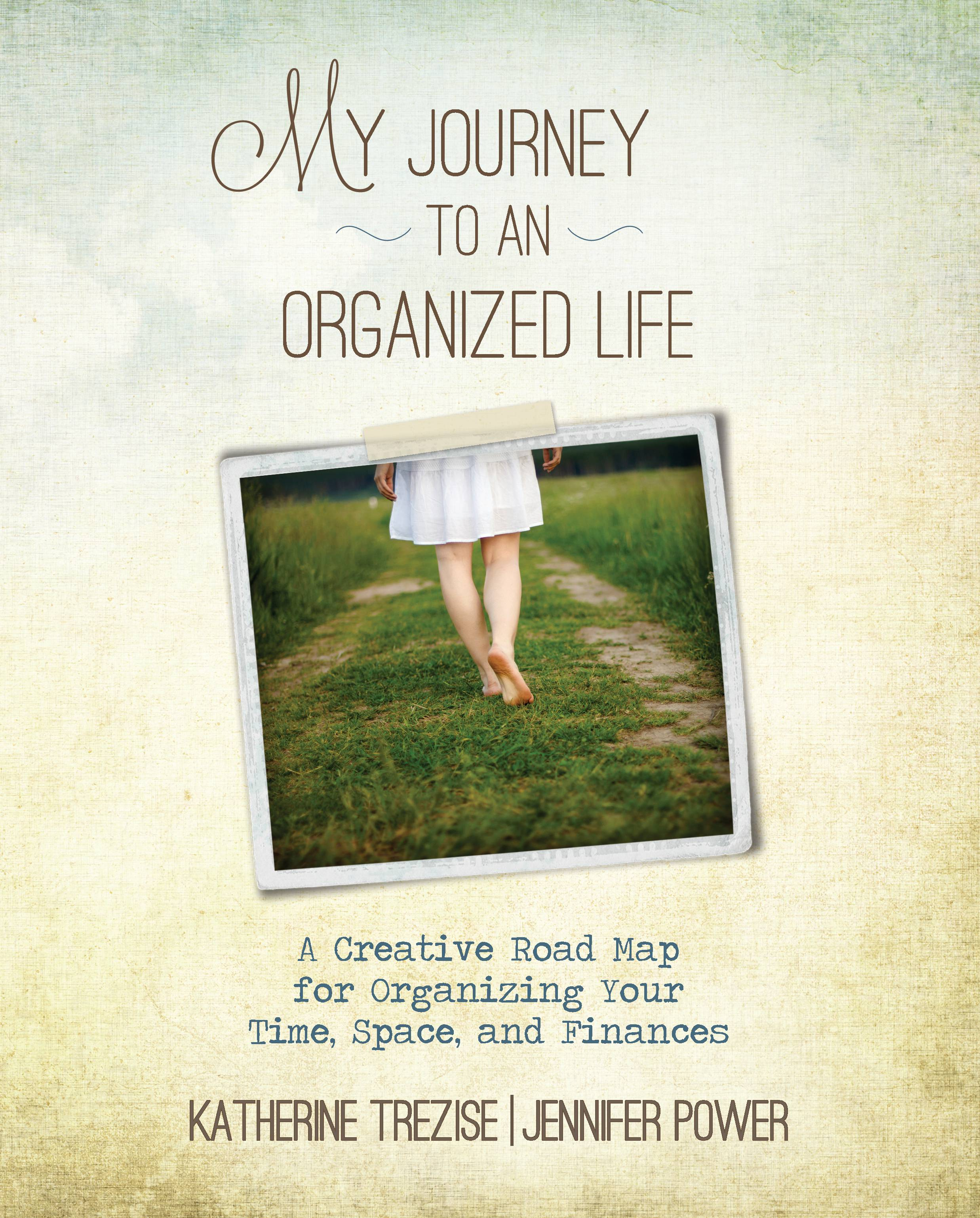 My Journey to an Organized Life by Katherine Trezise