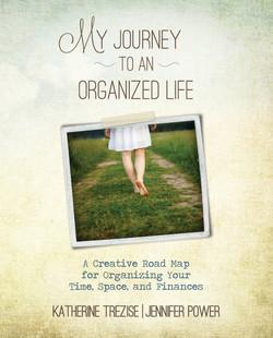 My Journey to an Organized Life by Katherine Trezise