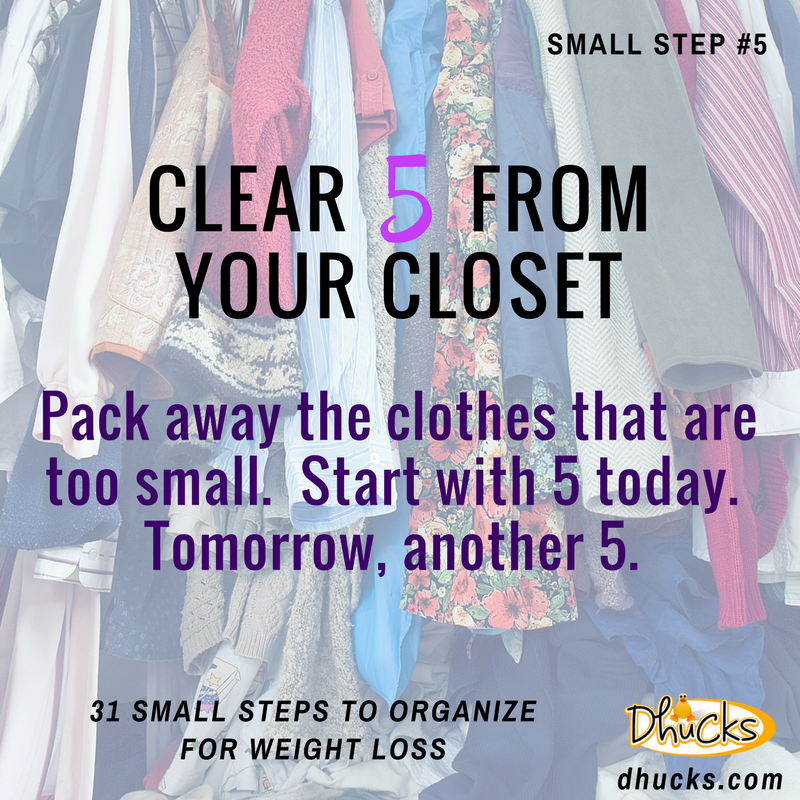 Clear 5 from your closet - 31 Small Steps to Organize for Weight Loss