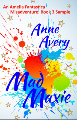 Mad Maxie by Anne Avery Book 3
