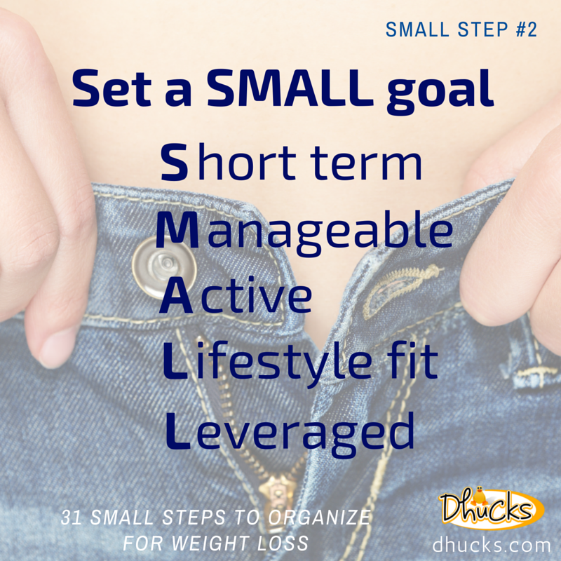 Set a SMALL goal - small step #2 - 31 Small Steps to Organize for Weight Loss
