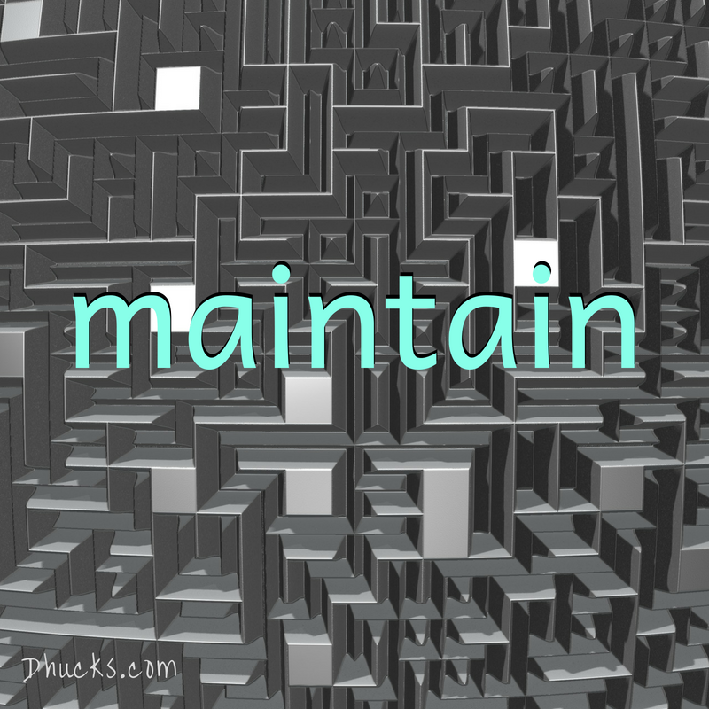 MAINTAIN (Stage 5 to Getting Organized)