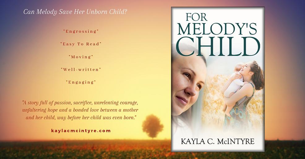 For Melody's Child Kayla C. McIntyre Novelist Author