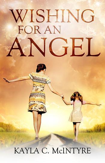 Wishing for an angel novel amazon Kayla C. McIntyre Novelist Author