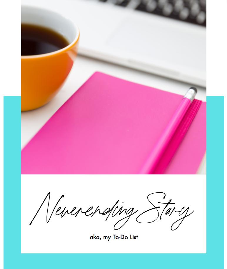 Never-ending story, Alycia's to-do list!