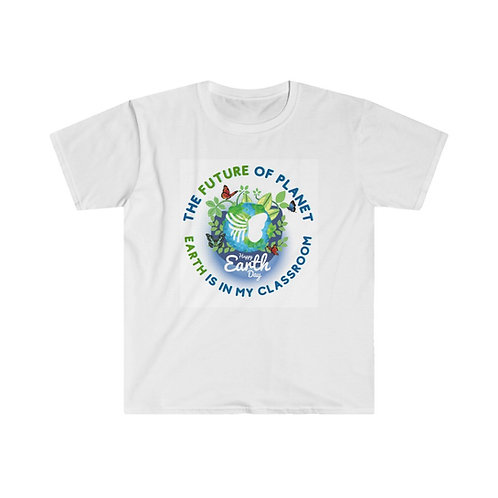 Teacher Earth Day T-Shirt: The Future of the Earth is in my Classroom.