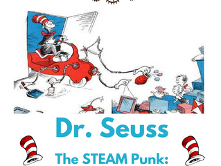 Dr. Seuss the STEAMPunk: 5 Reasons to Celebrate Seuss Month!