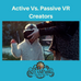 Passive Consumers to Active Creators: Why VR Matters in the Classroom