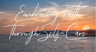 Embracing Faith Through Self-Care: National Wellness Month