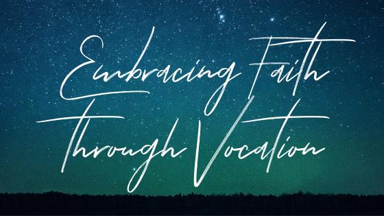 Embracing Faith Through Vocation