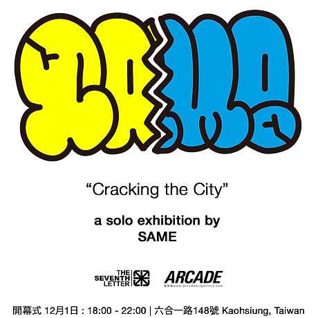 SAME, SAYM, SAYME, The Seventh Letter, Arcade Art Gallery, Gallery Taiwan