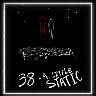HFTH - Episode 38 - A Little Static