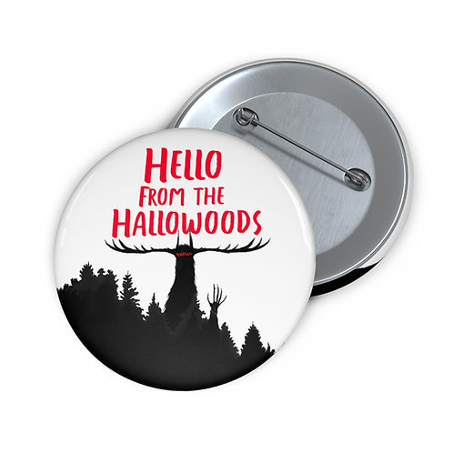 """'Hello From The Hallowoods' 2.25"""" Pin"""