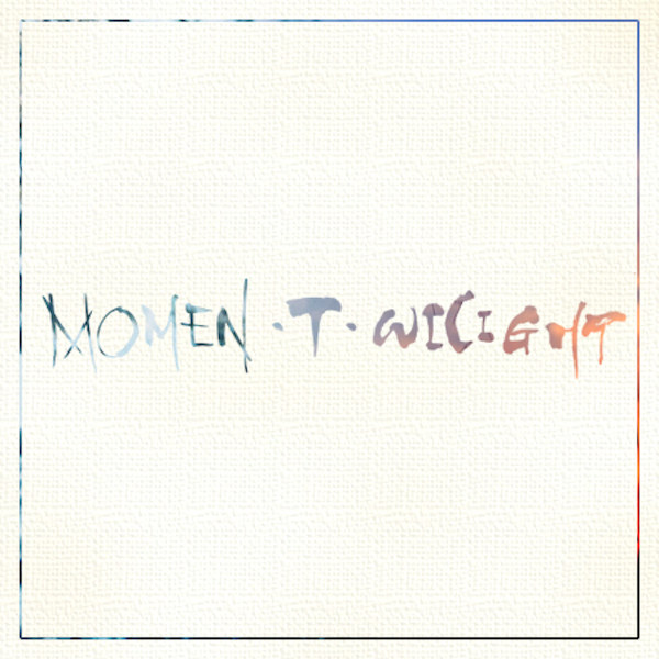 MOMEN-T-WILIGHT