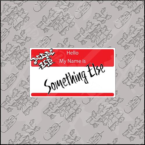 Something Else Sticker (4x3in)
