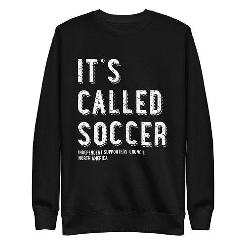 It's Called Soccer - Crewneck