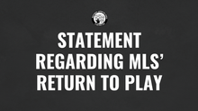 Statement Regarding MLS' Return To Play