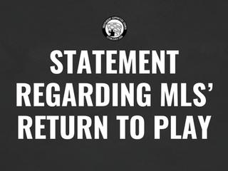 Statement Regarding MLS' Return To Play