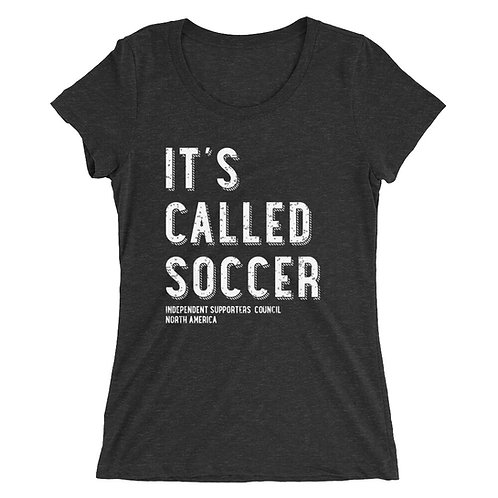It's Called Soccer - Women's Tee