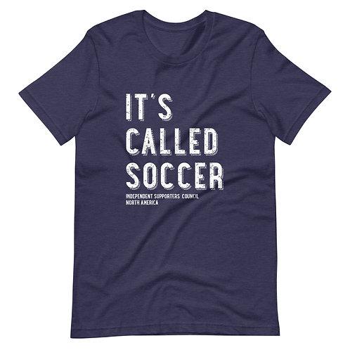 It's Called Soccer - Unisex Tee