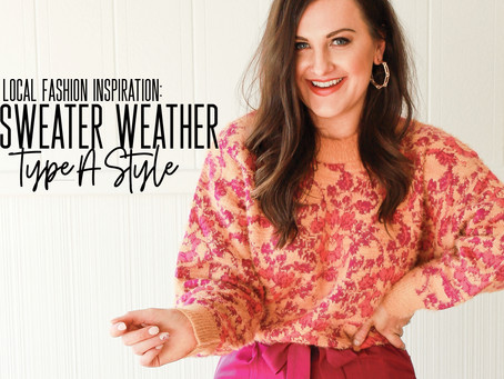Local Fashion Inspiration: Sweater Weather by Type A Style