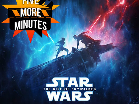 Five More Minutes: The Rise of the Skywalker Final Trailer