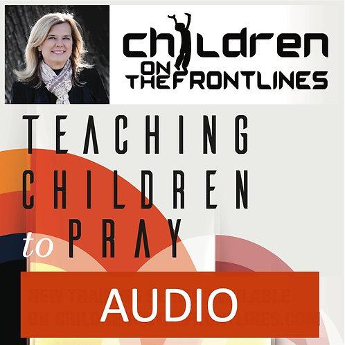 Teaching Children to Pray - Audio