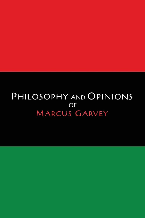 Philosophies & Opinions of Marcus Garvey