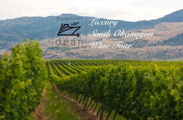 departuresXdean Luxury South Okanagan Wine Tour