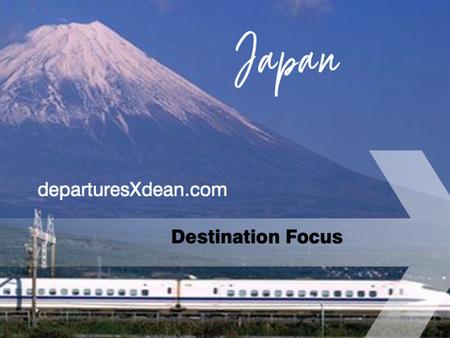 Japan - a destination focus