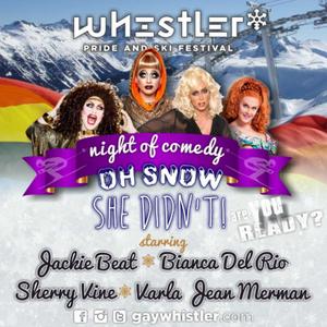 Oh Snow She Didnt Bianca Del Rio at Whistler Pride 2016