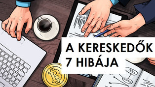 A kriptokereskedők 7 hibája