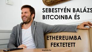 Sebestyén Balázs bitcoinba és ethereumba fektetett