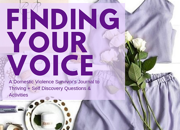 Finding Your Voice: A Domestic Violence Survivor's Journal