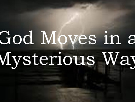 "GOD'S SOVEREIGN PROVIDENCE: ""God Moves in a Mysterious Way"""