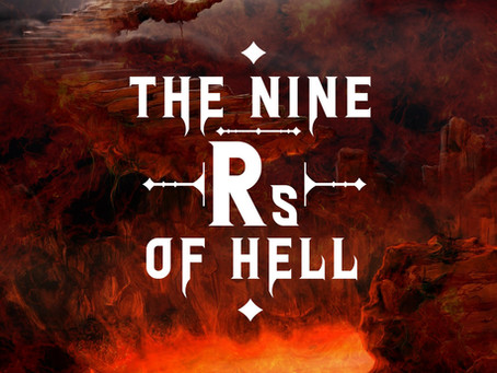 """A Sermon: """"The Nine Rs of Hell"""""""