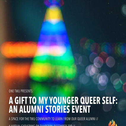 """""""A Gift To My Younger Queer Self: An Alumni Stories Event"""""""