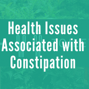 Health Issues Associated with Constipation